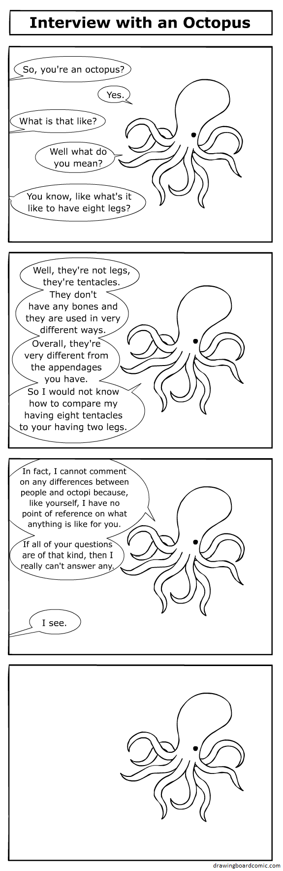 I got the idea for this comic when I wondered what it would be like to be an octopus.